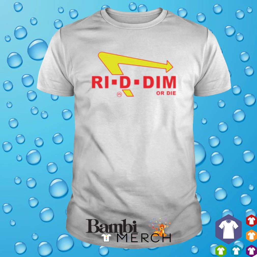 Riddim or Die shirt