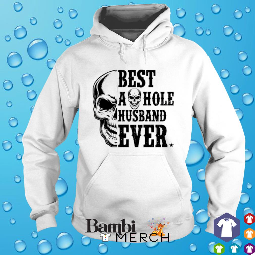 Skull best asshole husband ever s hoodie