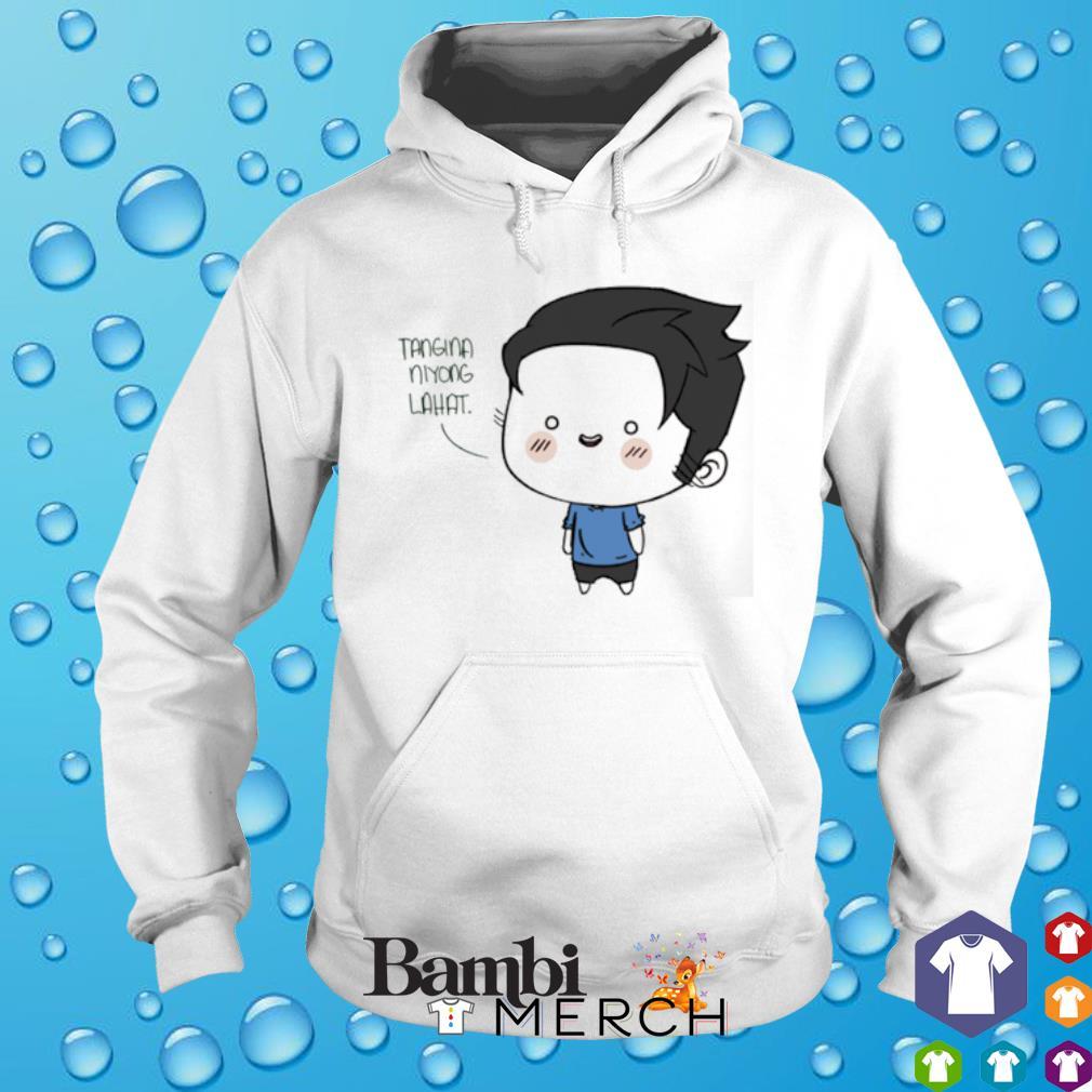Tangina Niyong Lahat s hoodie