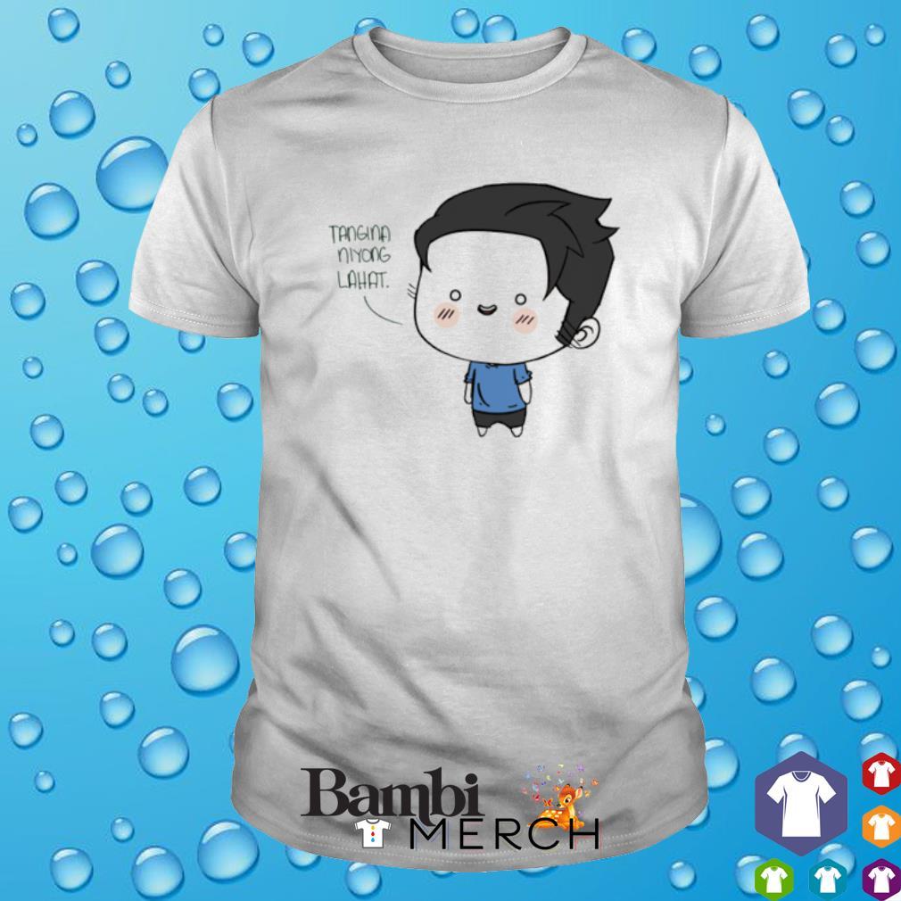 Tangina Niyong Lahat shirt