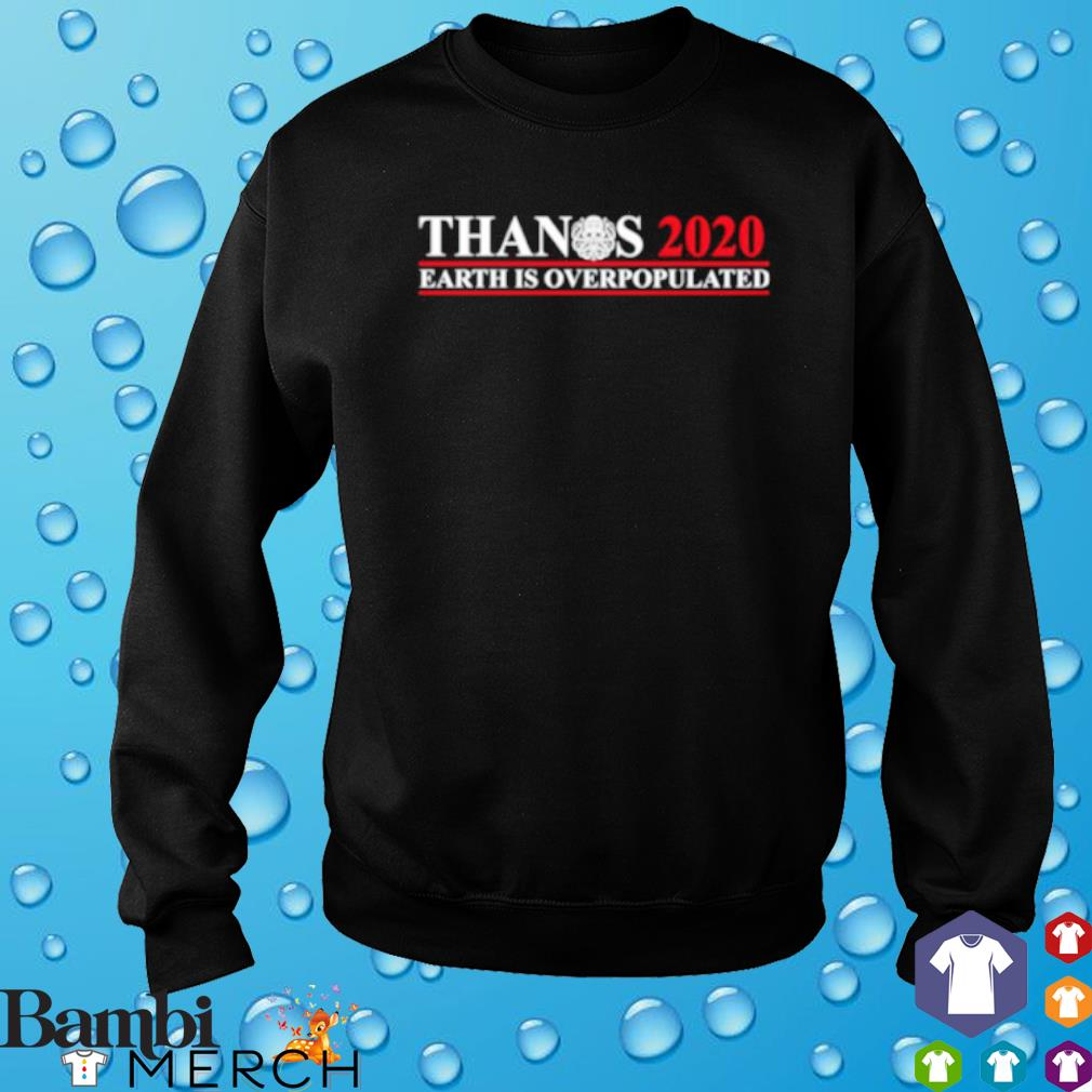 Thanos 2020 Earth Is Overpopulated s sweater