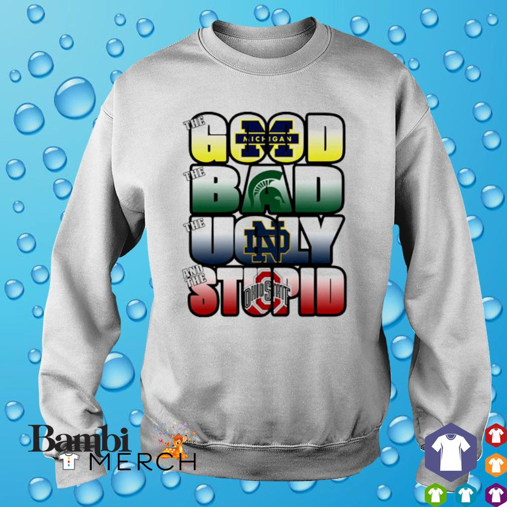 The good Michigan Wolverines the bad Michigan State Spartans the ugly Notre Dame Fighting Irish s sweater