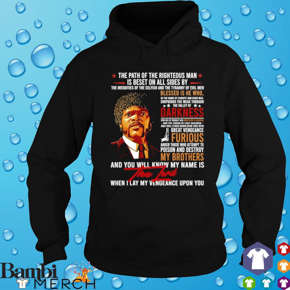 The Lord the path of the righteous man is beset on all sides s hoodie