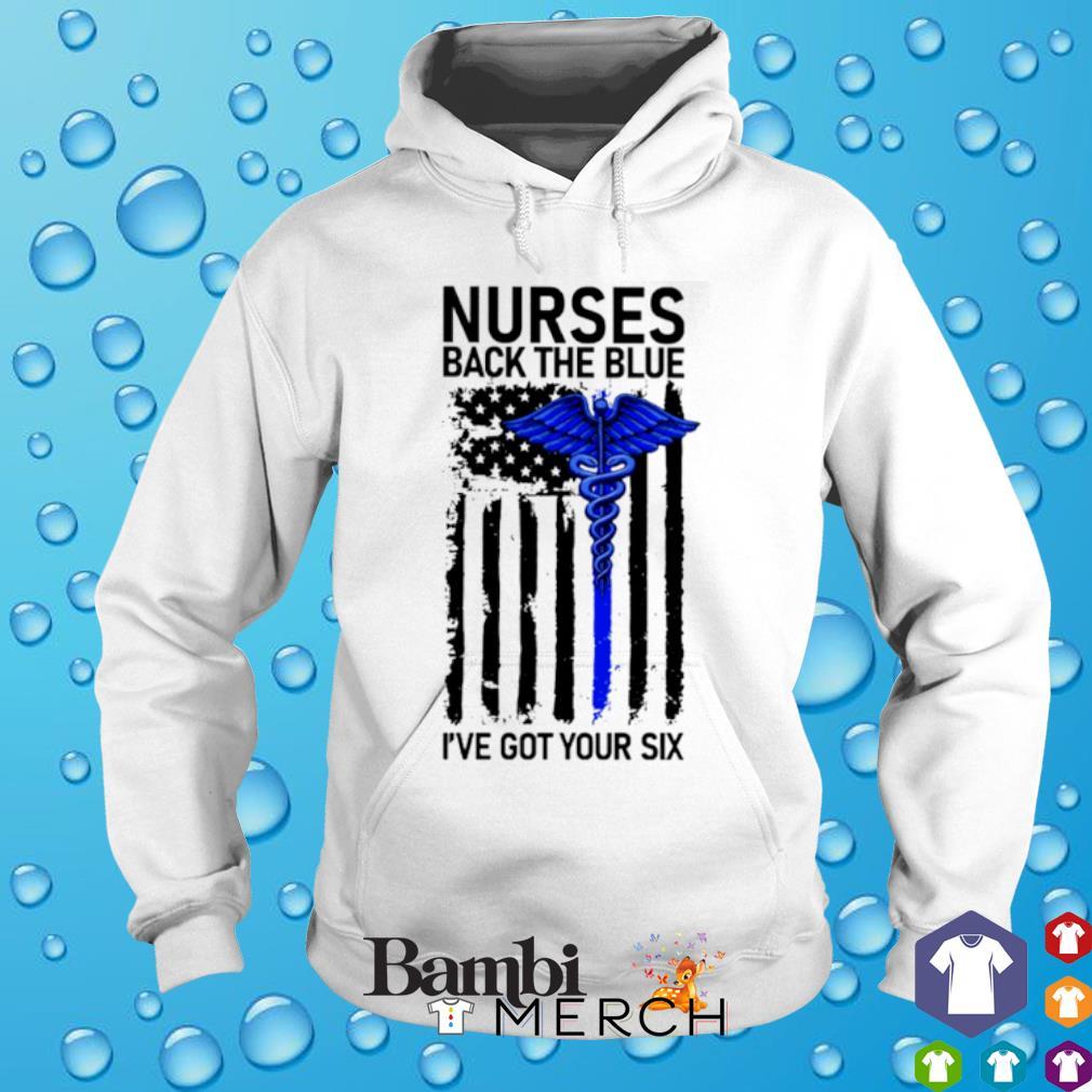 Thin Blue Line Nurses back the blue I've got your six s hoodie
