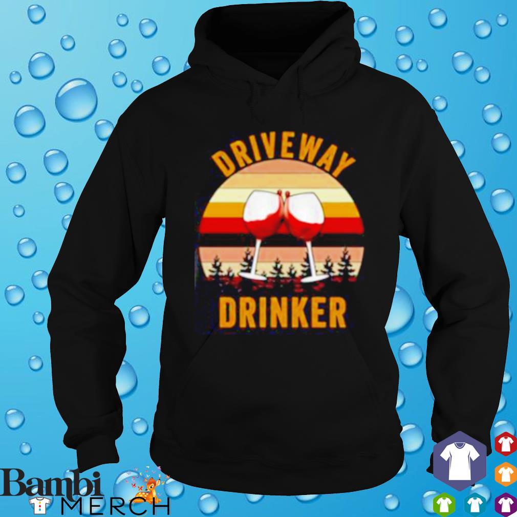 Wine Driveway drinker vintage s hoodie