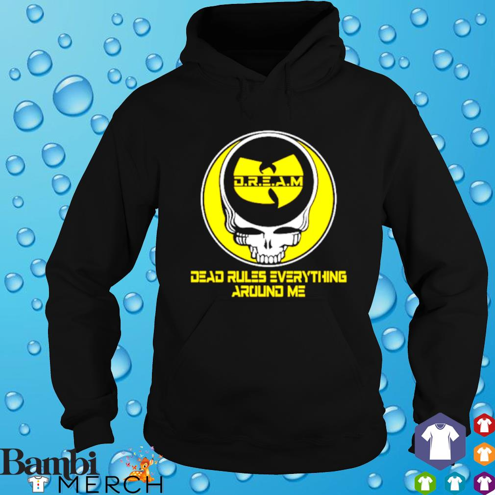 Wu-Tang dream dead rules everything around me s hoodie