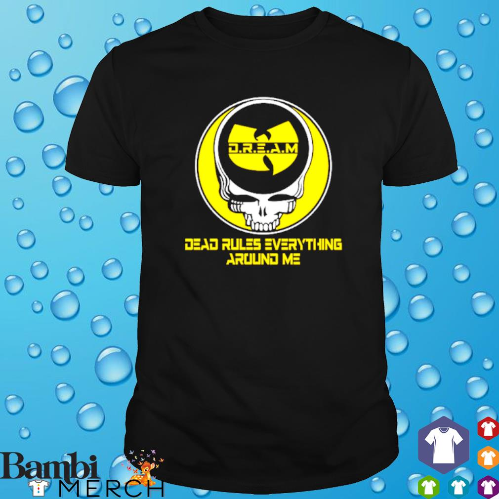 Wu-Tang dream dead rules everything around me shirt