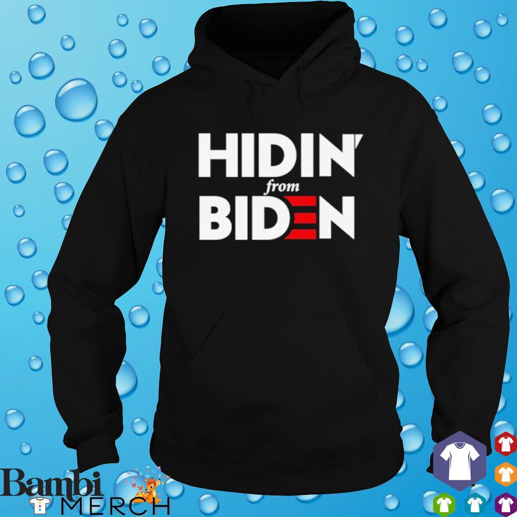 Hidin from Biden 2020 s hoodie