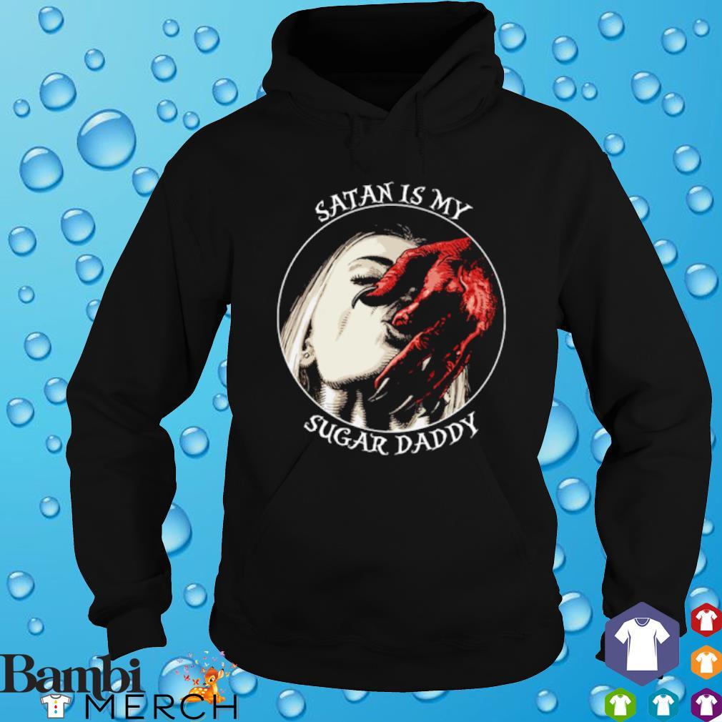 Satan is my sugar Daddy s hoodie