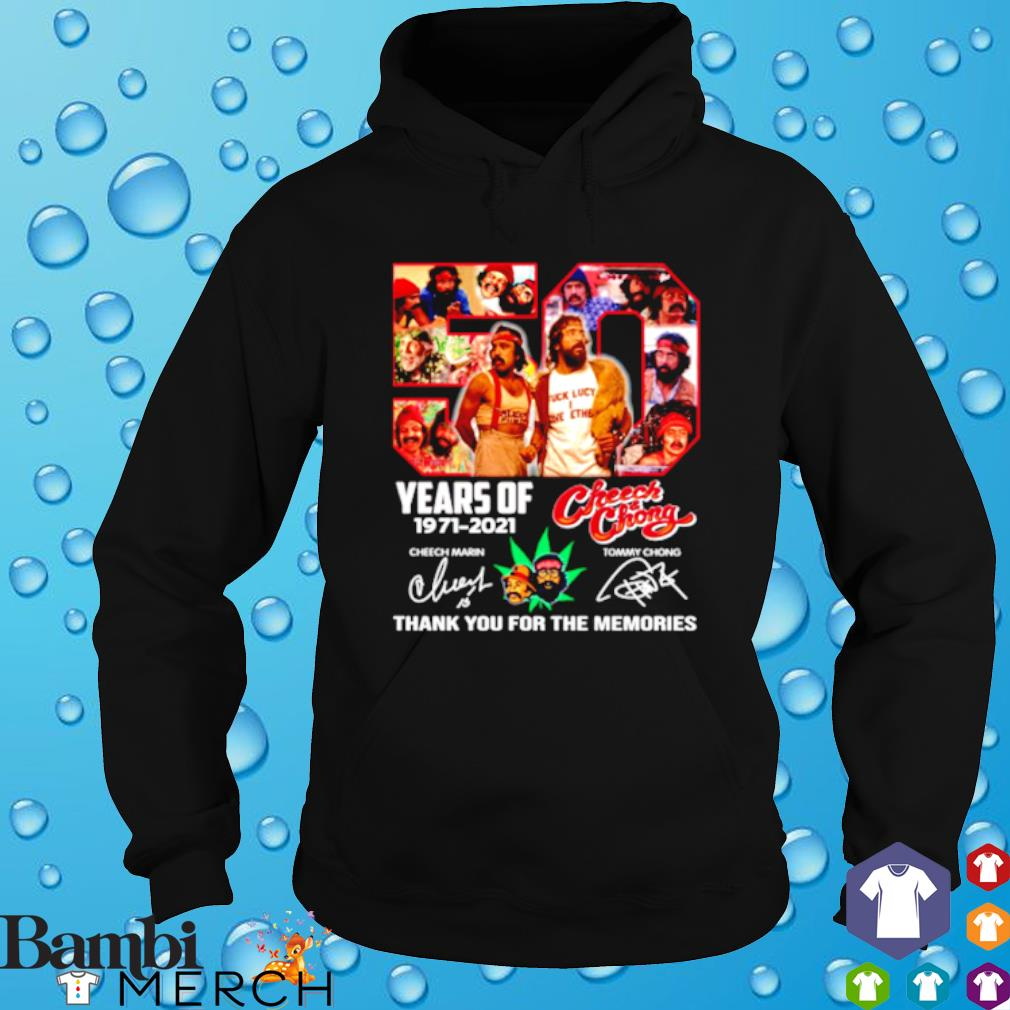 50 years of Cheech and Chong 1971 2021 thank you for the memories s hoodie