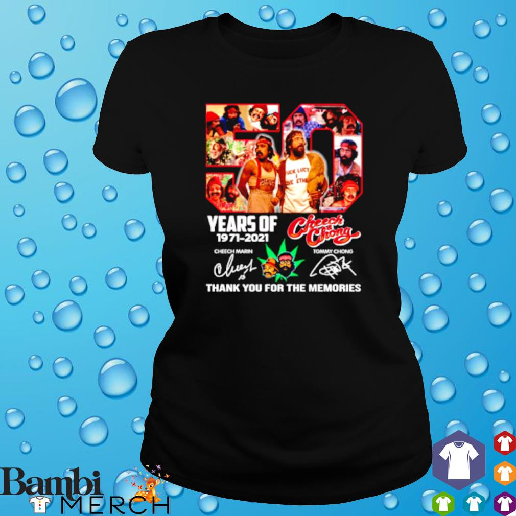 50 years of Cheech and Chong 1971 2021 thank you for the memories s ladies tee