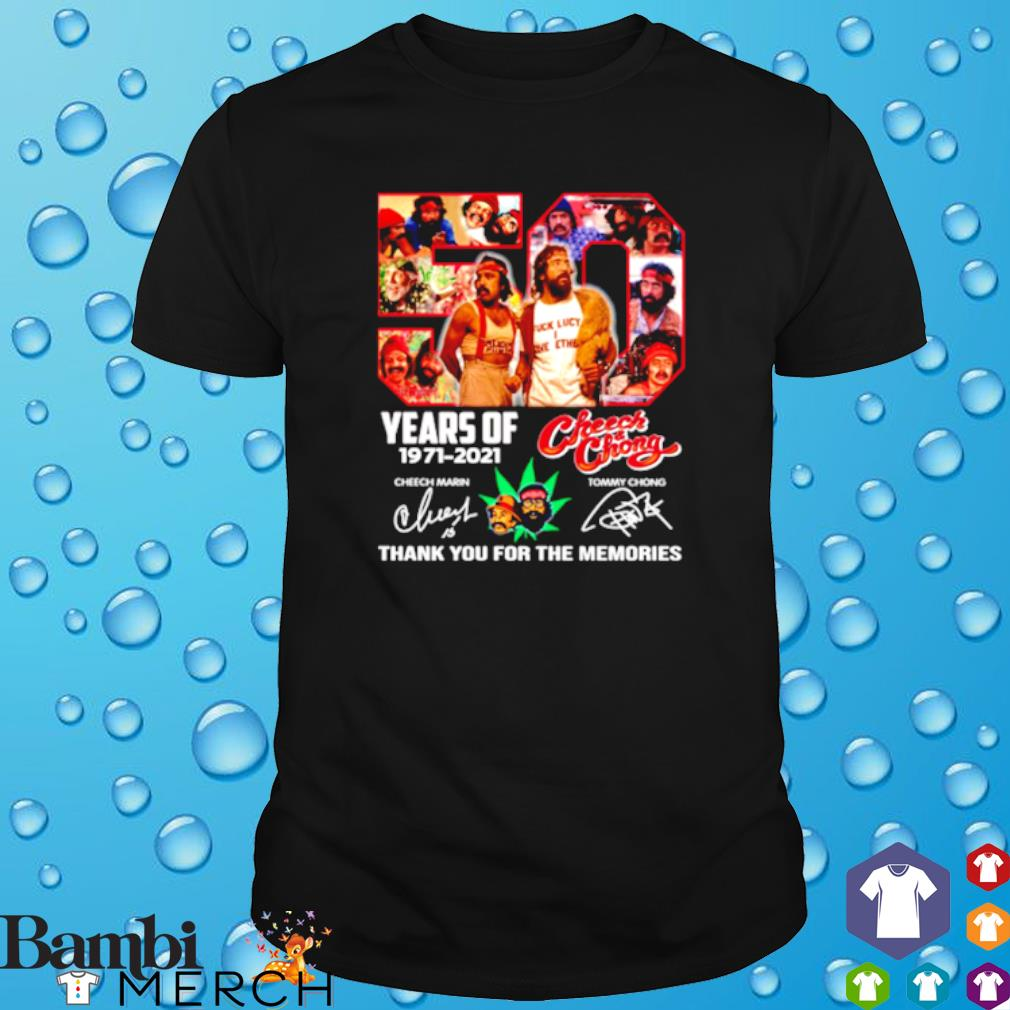 50 years of Cheech and Chong 1971 2021 thank you for the memories shirt