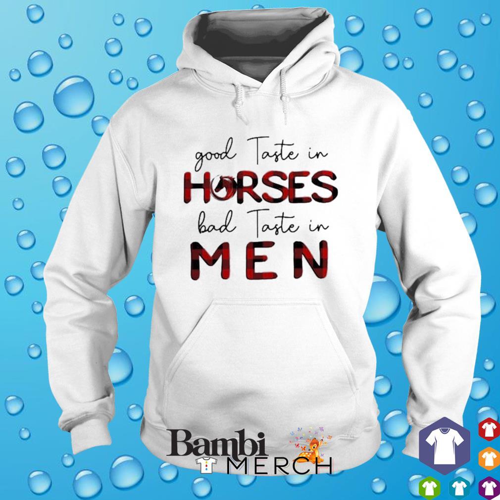 Bad taste in men good taste in horses s hoodie