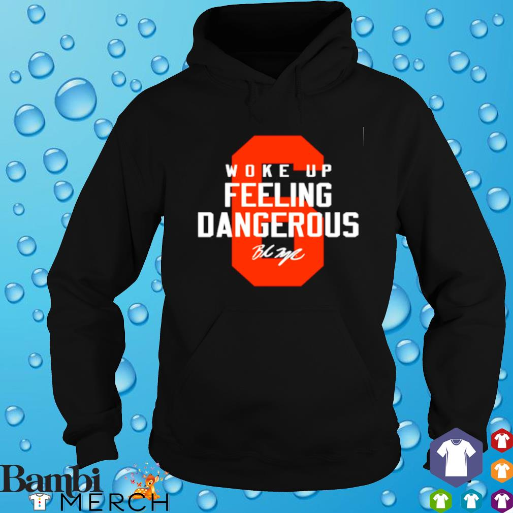 Baker Mayfield woke up feeling dangerous signature s hoodie