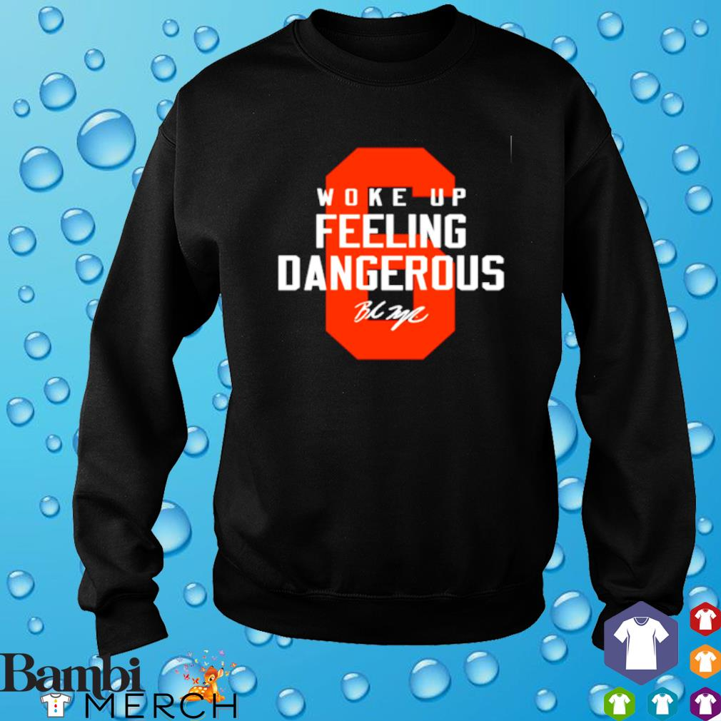 Baker Mayfield woke up feeling dangerous signature s sweater