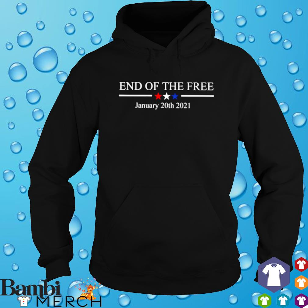 End of the free January 20th 2021 Trump loser s hoodie