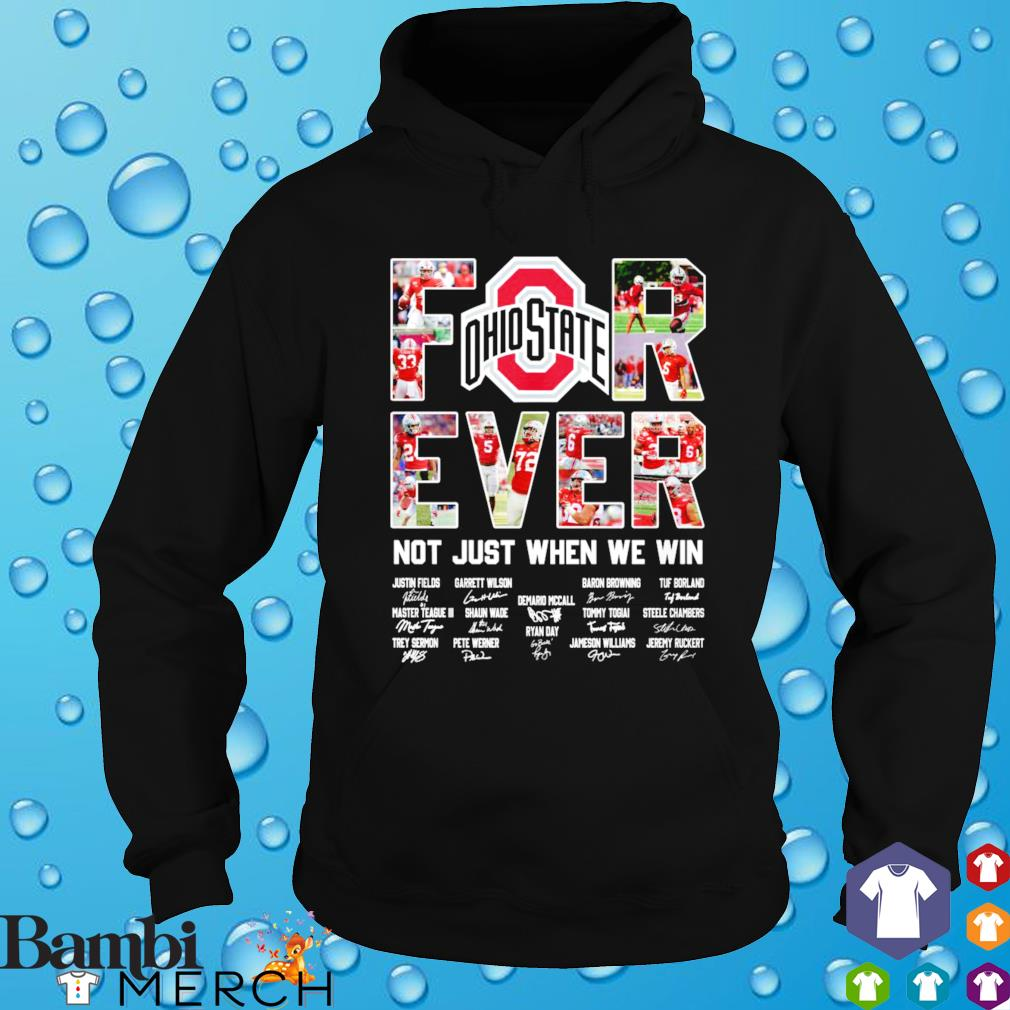For ever not just when we win Ohio best players s hoodie