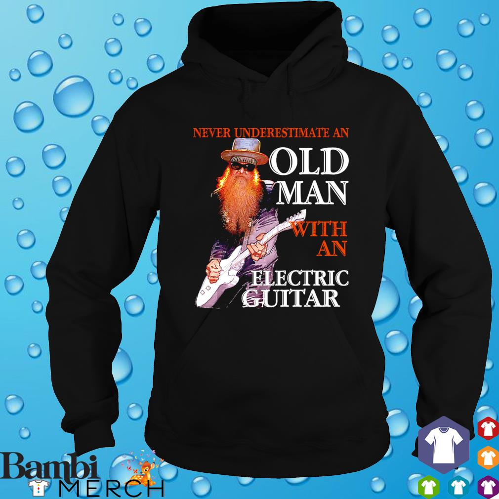 Never underestimate an old man with an Electric Guitar s hoodie