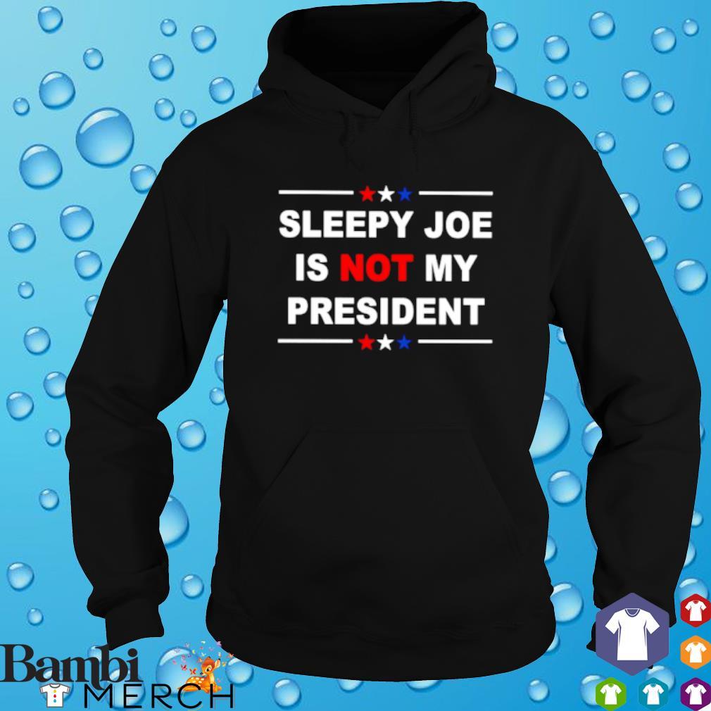 Sleepy Joe is not my president s hoodie