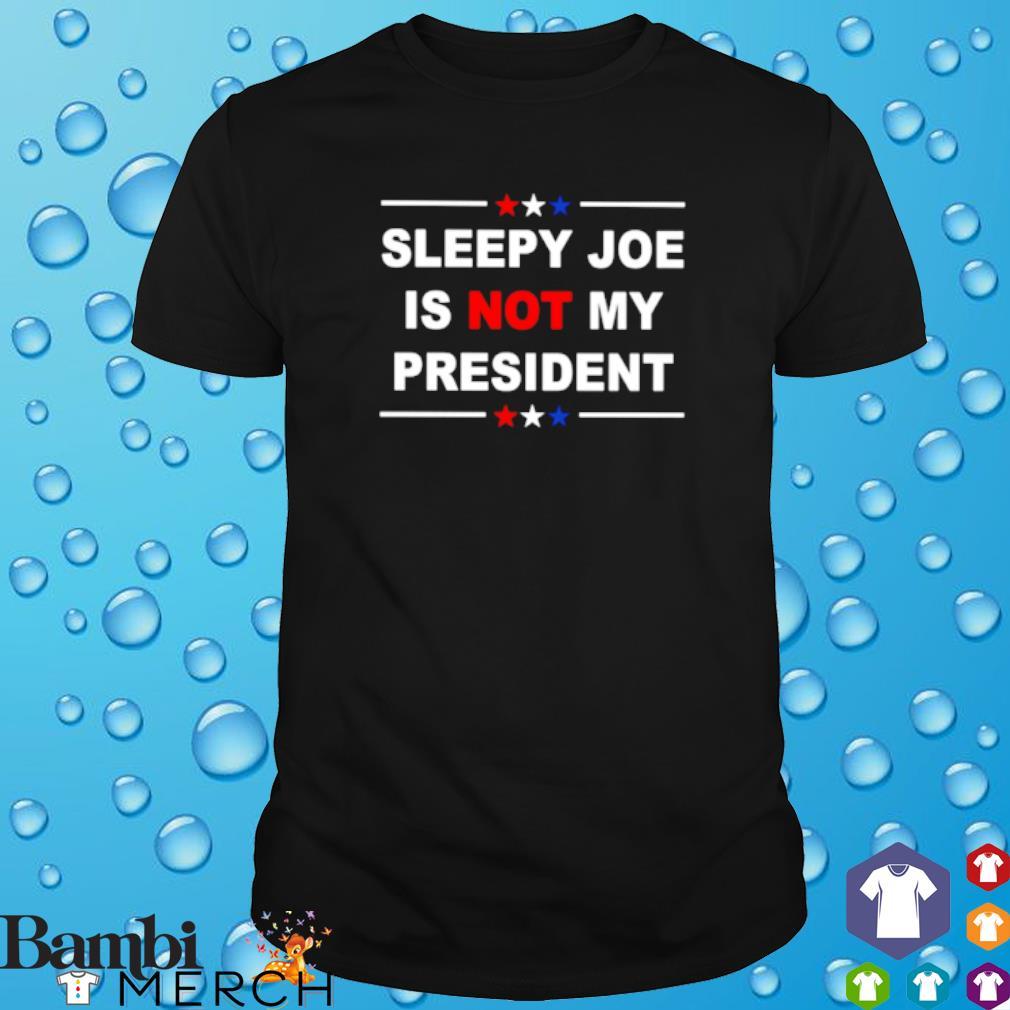 Sleepy Joe is not my president shirt