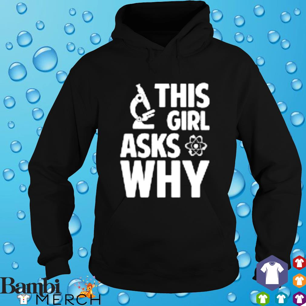 This girl asks why s hoodie