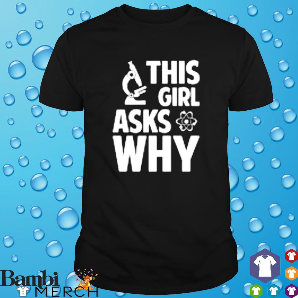 This girl asks why shirt